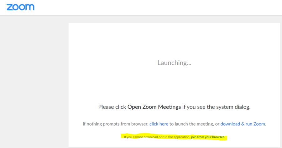 "What Zoom shows in a browser after you click the join link or type in the meeting ID number. Text on the screen give the option to ""click here"" to launch the meeting or download and run Zoom. At the bottom there is a link to join from your browser if you can not download or run the application."